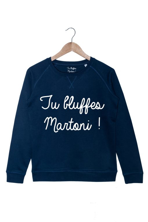 Sweat-Bleu-tu-bluffes-martoni