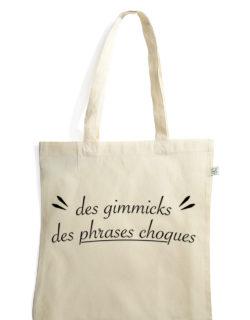 des gimmicks des phrases choques sac coton tote bag