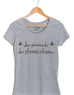 des gimmicks des phrases choques thisrt gris femme