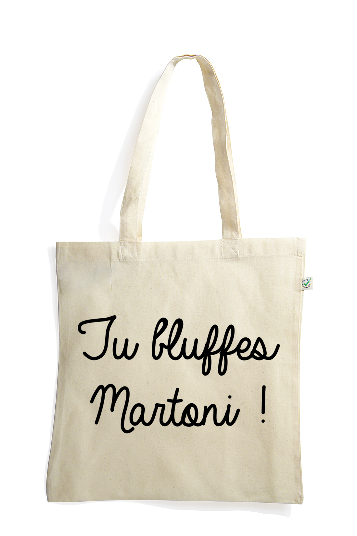 sac coton bio tu bluffes martoni tu bluffes martoni t shirts sweats d bardeurs et. Black Bedroom Furniture Sets. Home Design Ideas