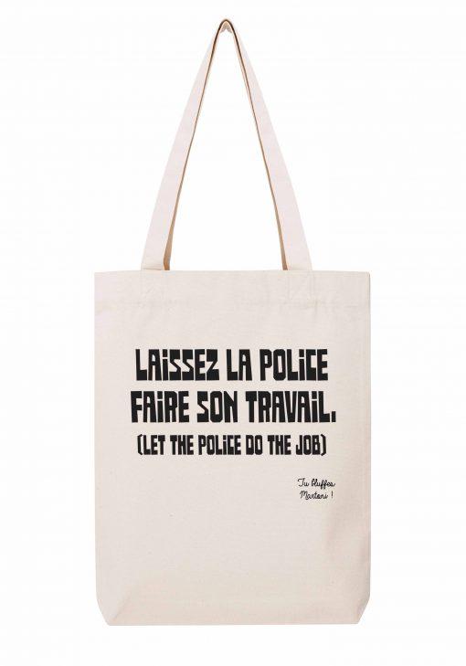 laissez la police faire son travail sac coton tote bag tu bluffes martoni la cite de la peur